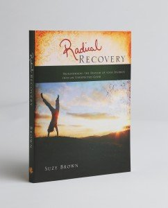 Radical Recovery - Transforming The Despair Of Your Divorce Into An Unexpected Good
