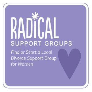 Radical Divorce Support Groups